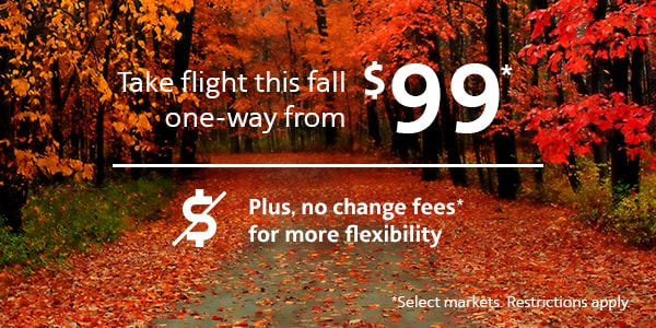 Take flights this fall from $99* one-way